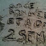 J'ai dessiné sur le sable...